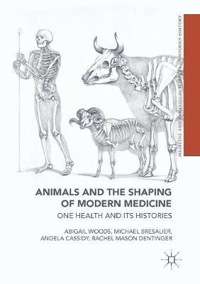 <a href='https://www.palgrave.com/gb/book/9783319643366'>Animals and the Shaping of Modern Medicine: One Health and its Histories</a> (2018)<br />Authors: Abigail Woods, Michael Bresalier, Angela Cassidy