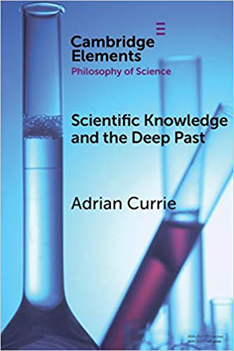 <a href='https://books.google.co.uk/books/about/Scientific_Knowledge_and_the_Deep_Past.html?id=4tuoDwAAQBAJ&source=kp_book_description&redir_esc=y'>Scientific Knowledge & the Deep Past: History Matters.</>  (2019)<br /><a href='http://socialsciences.exeter.ac.uk/sociology/staff/currie'>Adrian Currie</a>
