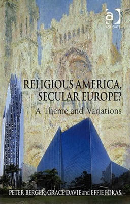 Religious America, Secular Europe (2008)<br /><a href='http://socialsciences .exeter.ac.uk/sociology/staff/davie'>Grace Davie</a> with Peter Berger and Effie Fokas