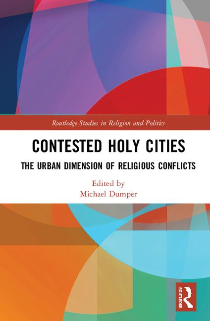 <a href='https://books.google.co.uk/books?id=3X6YDwAAQBAJ'>Contested Holy Cities The Urban Dimension of Religious Conflicts</a> (2019)<br /><a href='http://socialsciences.exeter.ac.uk/politics/staff/dumper/'>Michael Dumper</a>