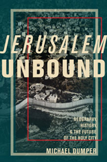 Jerusalem Unbound,: Geography, History, and the Future of the Holy City (2014)<br /><a href='http://socialsciences.exeter.ac.uk/politics/staff/dumper/'>Professor Michael Dumper</a>