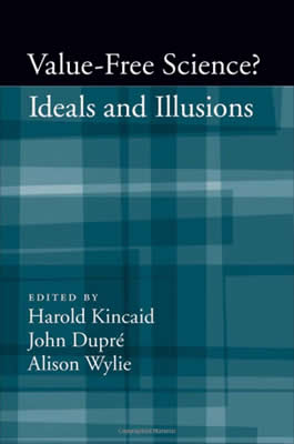Value-free Science (2007)<br /><a href='http://socialsciences.exeter.ac.uk/sociology/staff/dupre'>John Dupré</a> with Harold Kincaid and Alison Wylie (editors)