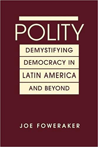 <a href='https://www.rienner.com/title/Polity_Demystifying_Democracy_in_Latin_America_and_Beyond'>Polity: Demystifying Democracy in Latin America and Beyond </a>