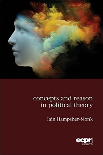 Concepts and Reason in Political Theory  (2015)<br /><a href='http://socialsciences.exeter.ac.uk/politics/staff/hampsher-monk/'>Professor Iain Hampsher-Monk</a>