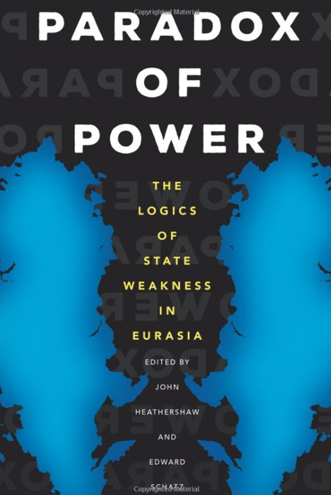 <a href='https://books.google.co.uk/books/about/Paradox_of_Power.html?id=qMozvgAACAAJ'>Paradox of Power: The Logics of State Weakness in Eurasia</a>  (2017)<br /><a href='http://socialsciences.exeter.ac.uk/politics/staff/heathershaw/'>John Heathershaw</a>