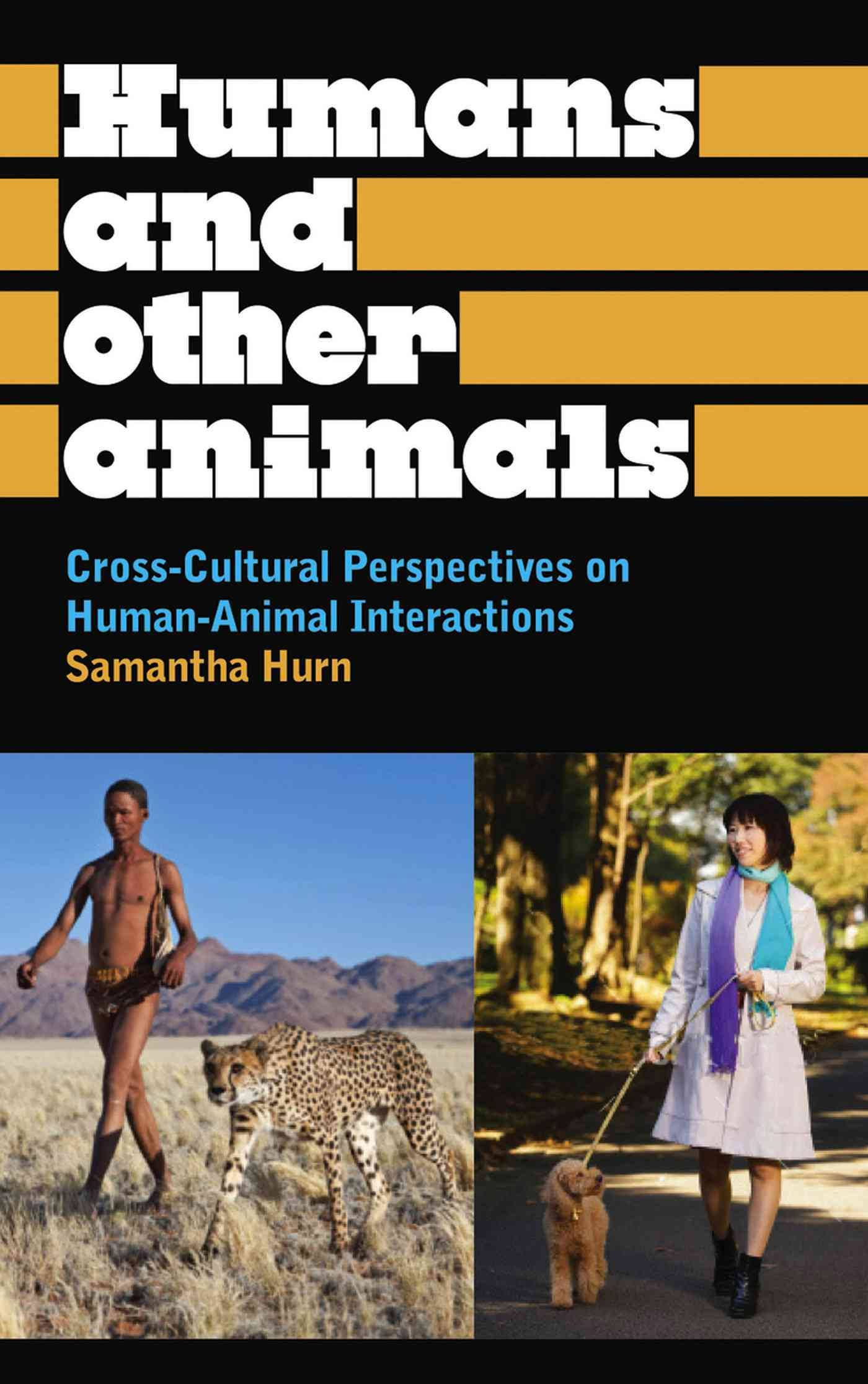 <a href='https://books.google.co.uk/books?id=o2WSuQAACAAJ' target='_blank'>Humans and Other Animals</a> (2012)<br /><a href='http://socialsciences.exeter.ac.uk/sociology/staff/hurn'>Dr Samantha Hurn</a>