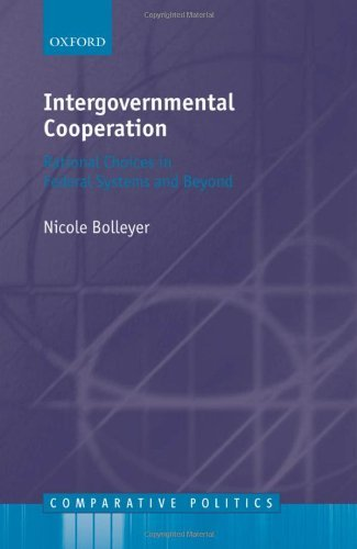 Intergovernmental Cooperation - Rational Choices in Federal Systems and Beyond (2009)<br /><a href='http://socialsciences.exeter.ac.uk/politics/staff/bolleyer/'>Nicole Bolleyer</a>