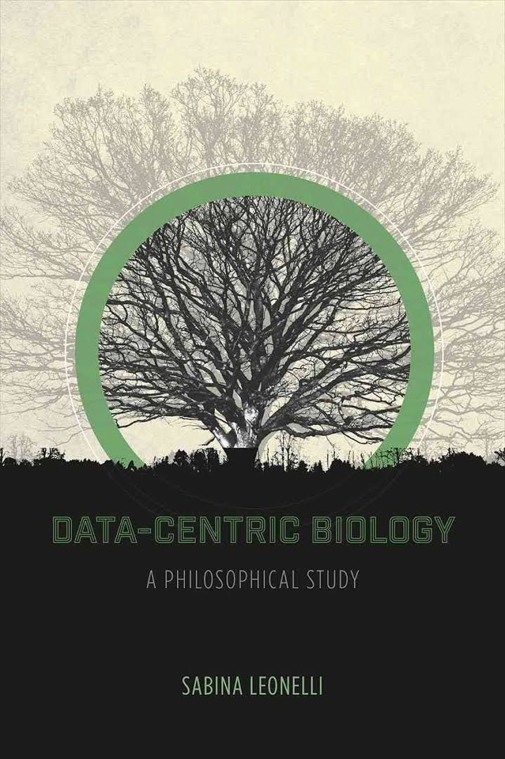 <a href='https://books.google.co.uk/books/about/Data_Centric_Biology.html?id=wAuWjwEACAAJ' target='_blank'>Data-Centric Biology: A Philosophical Study</a> (2016)<br /><a href='http://socialsciences.exeter.ac.uk/sociology/staff/leonelli/'>Dr Sabina Leonelli</a>
