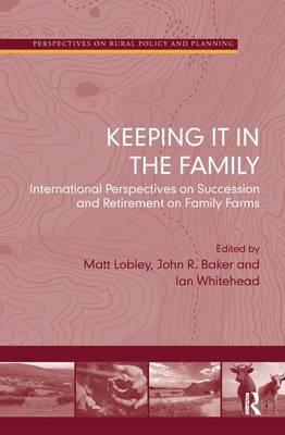 <a href='https://www.routledge.com/Keeping-it-in-the-Family-International-Perspectives-on-Succession-and/Baker-Lobley-Whitehead/p/book/9781409409953'>