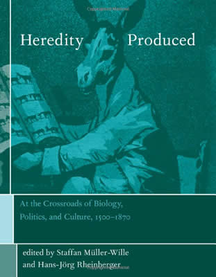 Heredity Produced (2007)<br /><a href='http://socialsciences.exeter.ac.uk/sociology/staff/mueller-wille'>Staffan Müller-Wille</a> with Hans-Jörg Rheinberger (editors)
