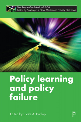 Policy learning and policy failure (2020)<br /><a href='http://socialsciences.exeter.ac.uk/politics/staff/dunlop/'>Claire Dunlop</a>