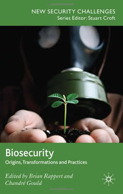 Biosecurity (2009)<br /><a href='http://socialsciences.exeter.ac.uk/sociology/staff/rappert'>Brian Rappert</a> with Chandre Gould (editors)