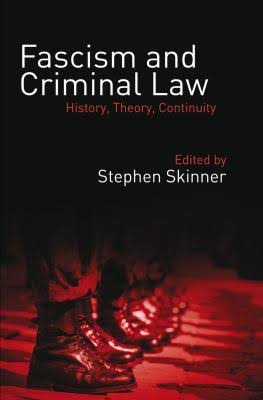 <a href='https://books.google.co.uk/books/about/Fascism_and_Criminal_Law.html?id=w0ihoAEACAAJ&redir_esc=y'>Fascism and Criminal Law</a> (2015)<br /><a href='http://socialsciences.exeter.ac.uk/law/staff/skinner/'>Stephen Skinner</a>