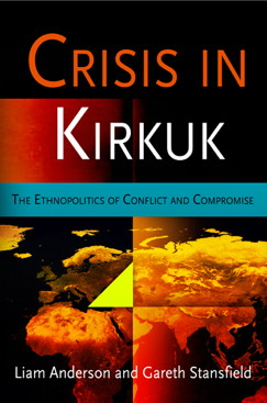 Crisis in Kirkuk: The Ethnopolitics of Conflict and Compromise (2009)<br /><a href='http://socialsciences.exeter.ac.uk/iais/staff/stansfield/'>Professor Gareth Stansfield </a> and Liam Anderson