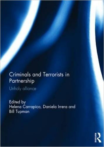 Criminals and Terrorists in Partnership: Unholy Alliance (2015)<br />Edited by <a href='http://socialsciences.exeter.ac.uk/politics/staff/tupman/'>Mr Bill Tupman</a>